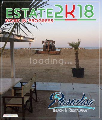 Estate 2k18 al Paradiso Beach Restaurant di Lido di Savio, work in progress